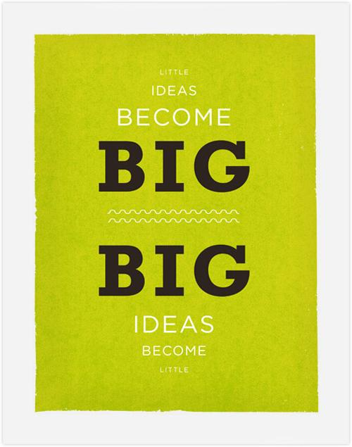Little & Big Ideas Little ideas become big.  Big... | Jonathan Moore