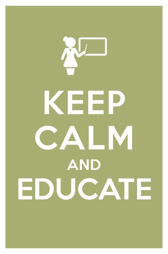 Keep calm and educate.