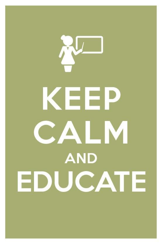Keep calm and educate.