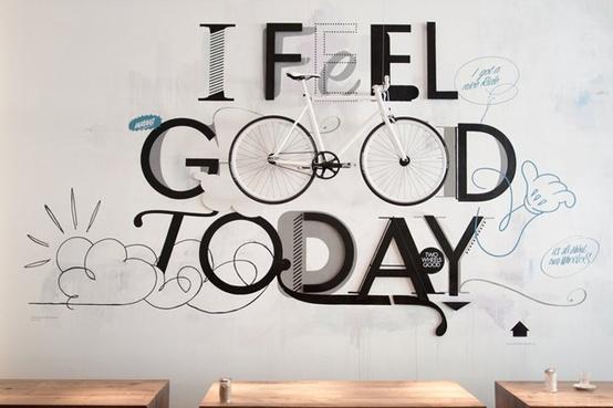 Typography / I feel good today